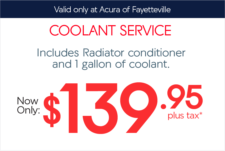 Acura of Fayetteville Service Coupon - coolant service special
