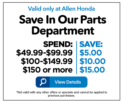 Spend and Save in our Parts Department - View Details