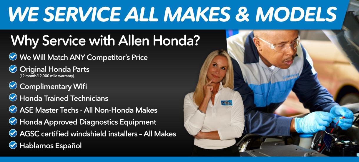We service all makes and models at Allen Honda