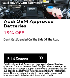 Valid only at Audi Eatontown. Audi OEM Approved Batteries 15% OFF. Don't Get Stranded On The Side Of The Road. Print Coupon.*Valid only at Audi Eatontown. Not applicable with other offers and cannot be combined. Coupon Must presented at the time of write-up. Coupon is only valid when installed by our service department. All prices plus tax and installation fees.  Discounts do not apply to tires, body repairs and insurance work. All offers expire end of month.