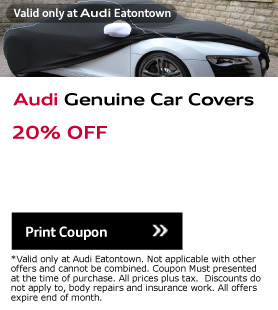 Valid only at Audi Eatontown. Audi Genuine Car Covers. 20% OFF. Print Coupon.*Valid only at Audi Eatontown. Not applicable with other offers and cannot be combined. Coupon Must presented at the time of purchase. All prices plus tax.  Discounts do not apply to, body repairs and insurance work. All offers expire end of month.