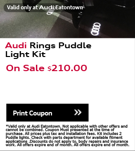 Valid only at Audi Eatontown.Audi Rings Puddle Light Kit. On Sale $210.00. Print Coupon.*Valid only at Audi Eatontown. Not applicable with other offers and cannot be combined. Coupon Must presented at the time of purchase. All prices plus tax and installation fees. Kit includes 2 Puddle lights. Check with parts department for available fitment applications .Discounts do not apply to, body repairs and insurance work. All offers expire end of month. All offers expire end of month.