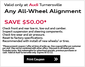 Valid only at Audi Turnersville. Any Factory Scheduled Maintenance 15% OFF. Examples: 20k, 30k, 40k miles Service, etc. *Must present coupon/offer upon arrival. One per customer. No cash value. Cannot be combined with any other offer. Highest discount available is $250. See dealer for full details. Offer expires end of month.Print Coupon