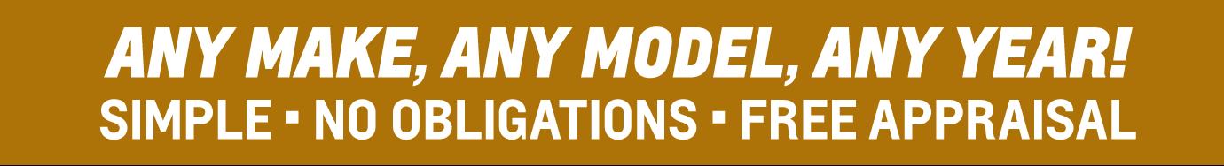 Any Make - Any Model - Any Year - No Obligations