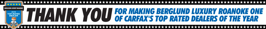 Thank you for making Berglund Luxury Roanoke one of Carfax's Top  Rated Dealers of the Year