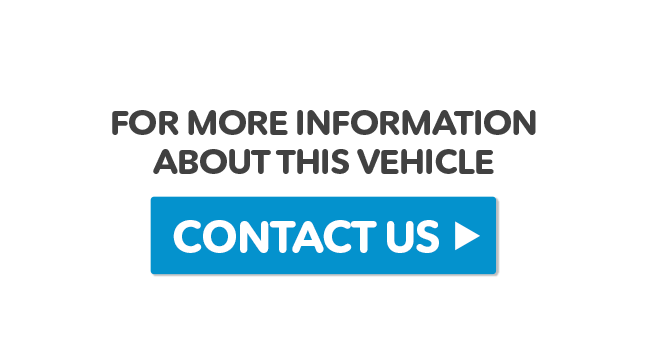 for more information about this vehicle, Click here to Contact Us.