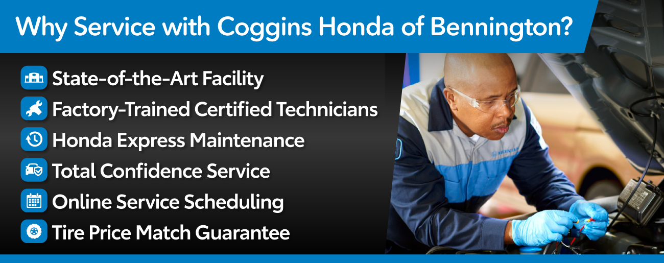 Why Service with Coggins Honda of Bennington? State of the art facility, factory-trained certified techs and more!