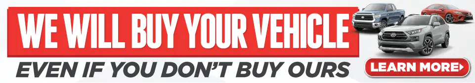 We will buy your vehicle even if you don't buy ours. Click here to learn more.