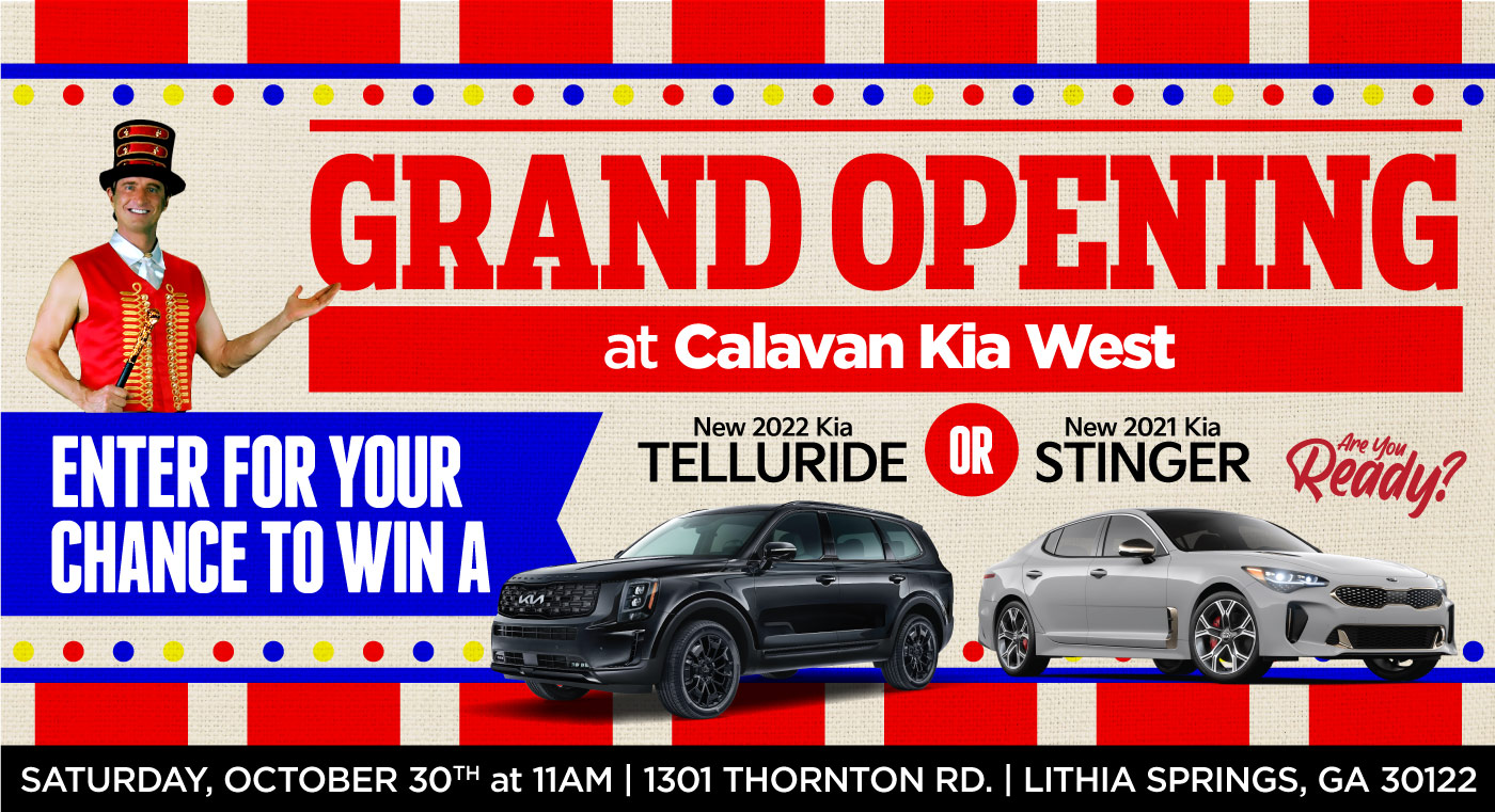 Grand Opening at Calavan Kia West –Enter for Your Chance to WIN a New 2022 Kia Telluride OR New 2021 Kia Stinger