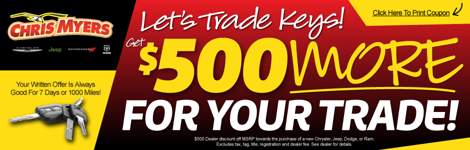 Let's Trade Keys! Get $500 More for Your Trade! Click Here to Print Coupon.