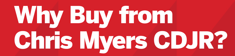 Why Buy from Chris Myers CDJR?
