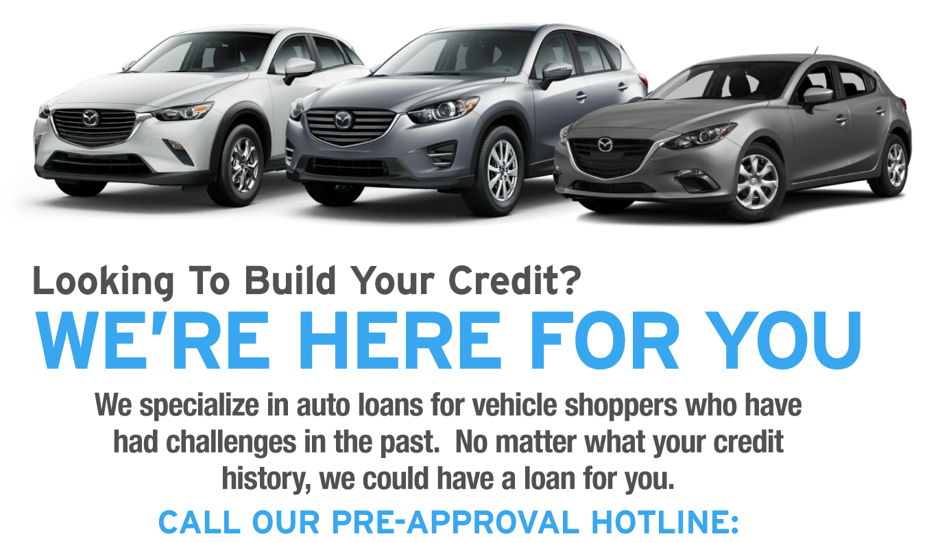 Looking to build your credit? We're here for you. Call our pre-approval hotline at 855-998-2267