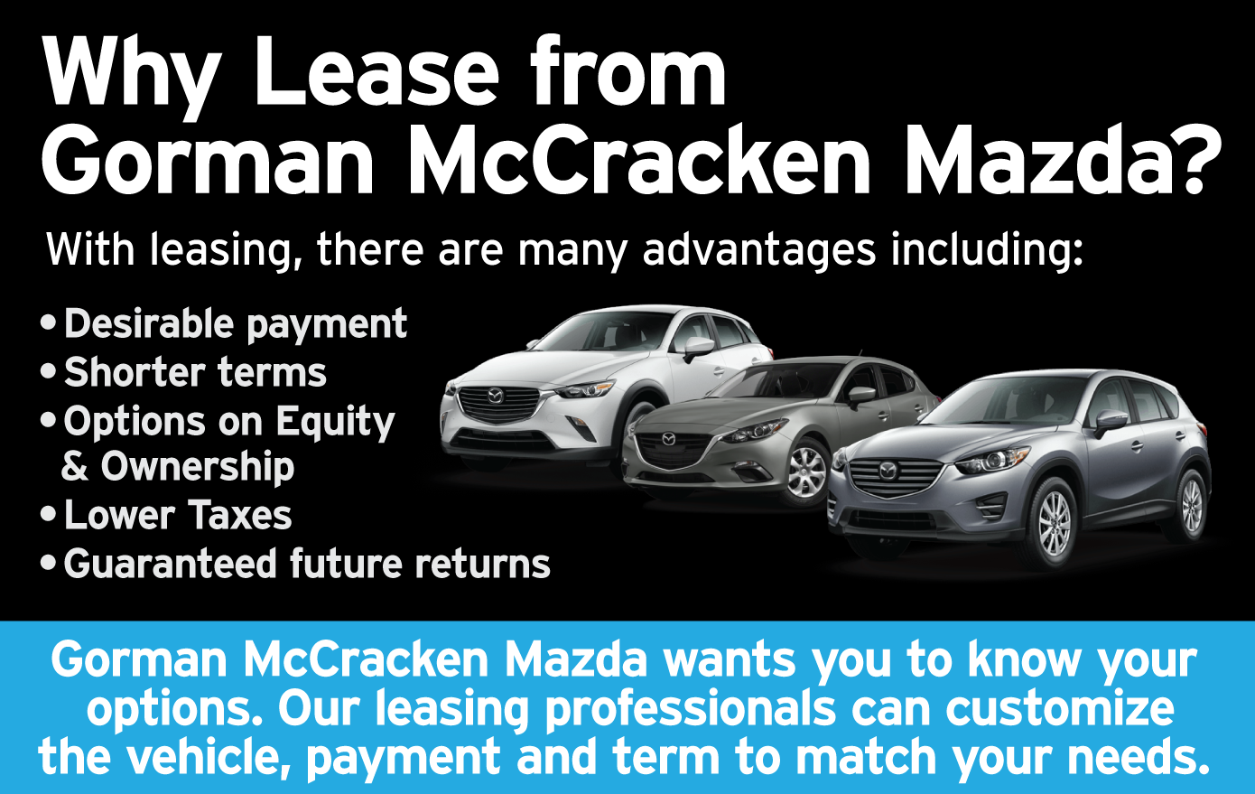 Why Lease from Gorman McCracken Mazda?