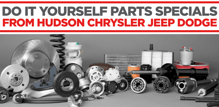 Do It Yourself Parts Specials from Hudson Chrysler Jeep Dodge