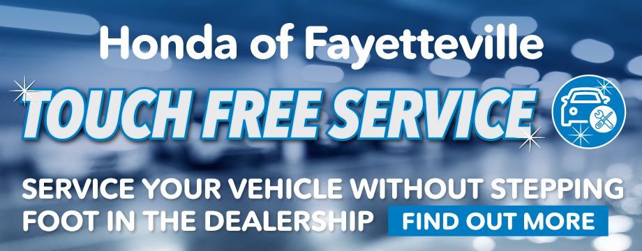 Honday of Fayetteville is offering Touch Free Service. Service your vehicle without stepping foot in the dealership. Click to find out more.