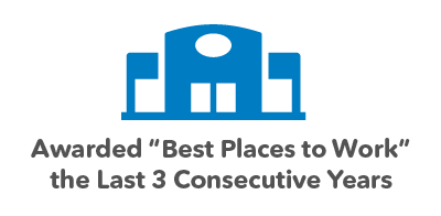Awarded Best Places to Work the Last 3 Consecutive Years