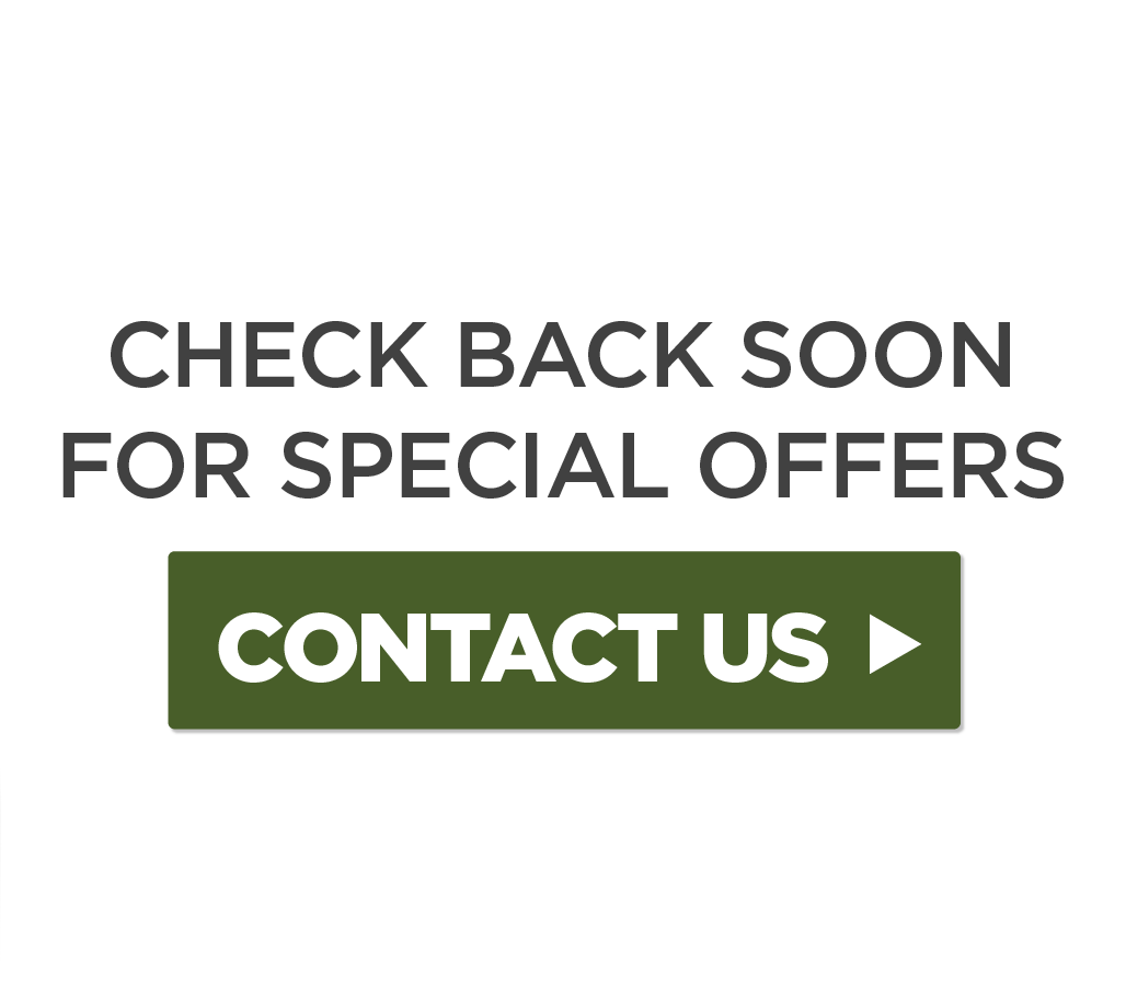 Check Back Soon for Special Offers - Contact Us Now