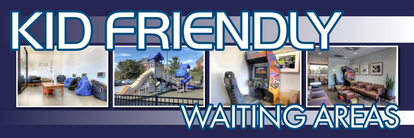 Kid Friendly Waiting Areas available to you