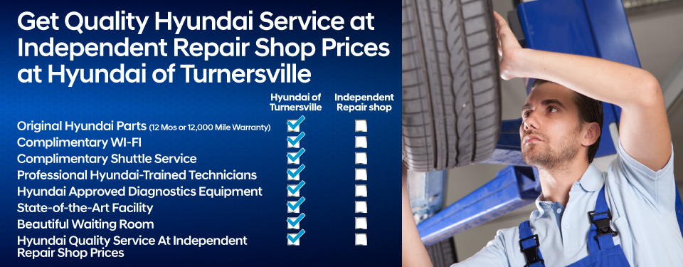 Get Quality Hyundai service at independent repair shop prices at Hyundai of Turnersville