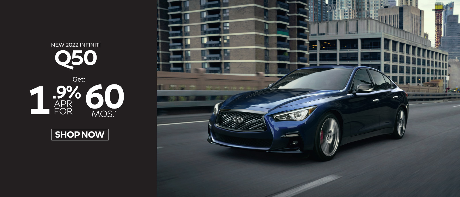 New 2020 INFINITI Q50 Edition 30 AWD Lease for only $429 a mo. for 39 mos.* $4599 due at signing. Click here to begin shopping.
