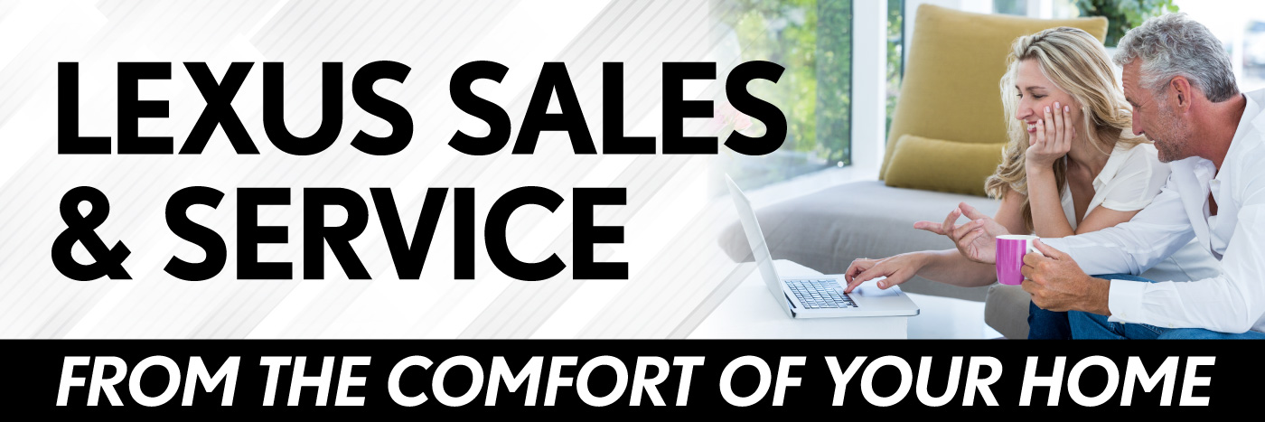 Lexus Sales and Service from the comfort of your home