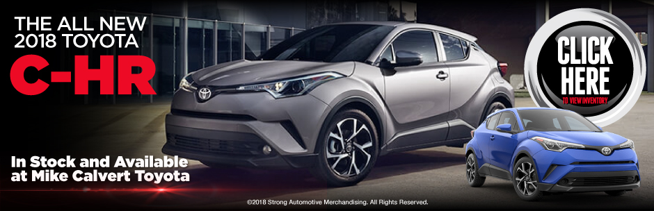 Introducing the All New 2018 Toyota C-HR In stock and available now at Mike Calvert Toyota