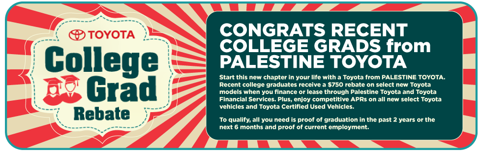 Congrats recent college grads from Palestine Toyota