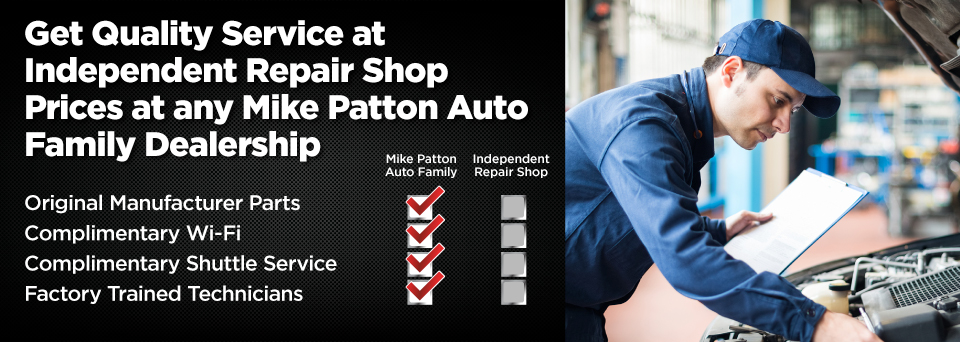 Get Quality Service at Independent Repair Shop Prices at any Mike Patton Auto Family Dealership