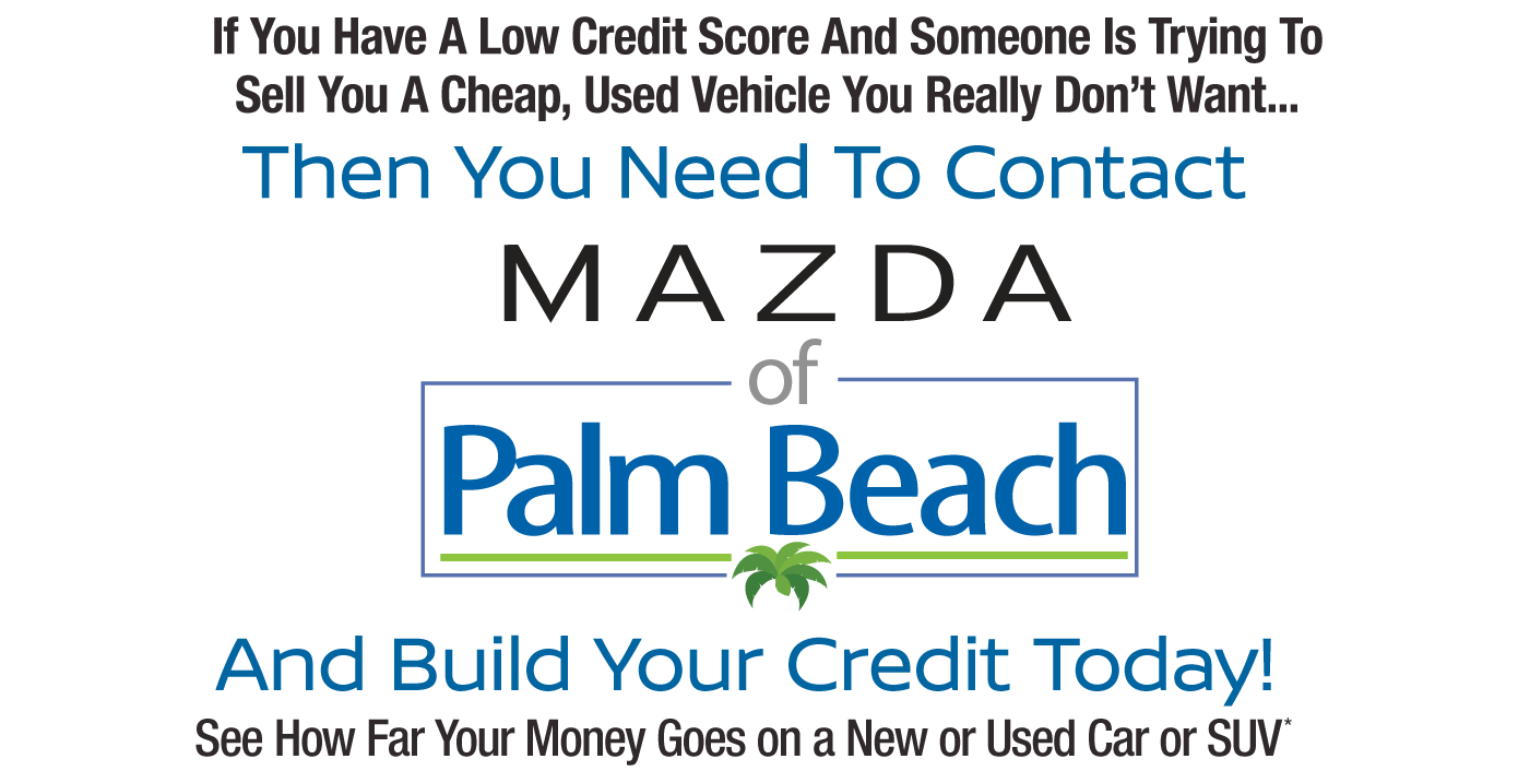 Contact Mazda of Palm Beach and build your credit today