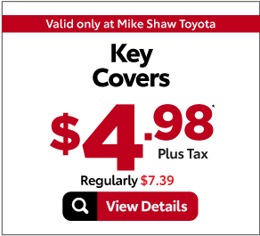 Valid Only At Mike Shaw Toyota. Key Covers - On Sale: $4.98 Plus TAx*. Regularly $7.39. Print Coupons.