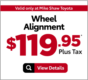 Valid Only at Mike Shaw Toyota. Wheel Alignments. $119.95 Plus Tax*. Print Coupon