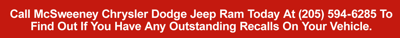 Call McSweeney CJDR Today To Find Out if You Have Any Outstanding Recalls On Your Vehicle