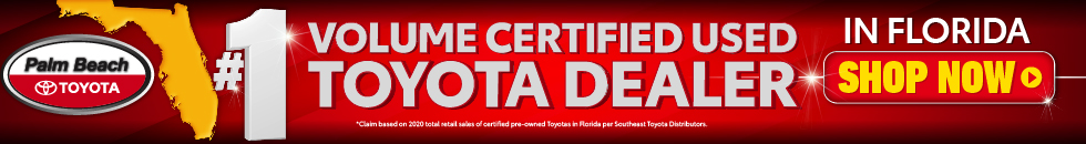 Palm Beach Toyota - #1 Volume Certified Used Toyota Dealer in Florida*, Shop Now