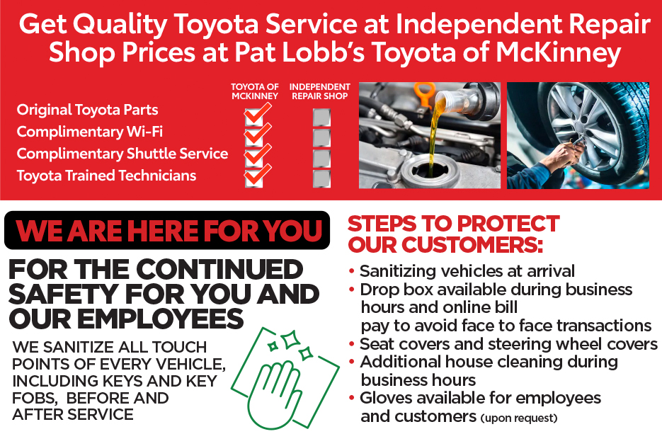 Service your vehicle with Pat Lobb's Toyota of McKinney. Get Quality Toyota at Independent Repair Shop Prices!