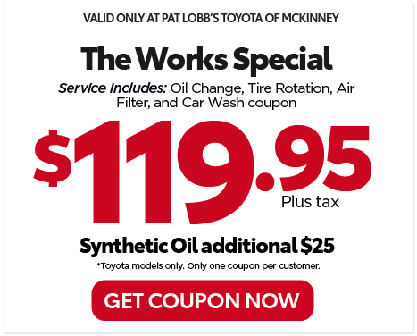 VALID ONLY AT PAT LOBB'S TOYOTA OF MCKINNEY - Thanks for Choosing Pat Lobb's Toyota of McKinney. The Works Special Includes: Oil Change, Tire Rotation, Air Filter, Car Sanitation, and Car Wash coupon $125.95* plus tax. Toyota models only. - Get Coupon Now