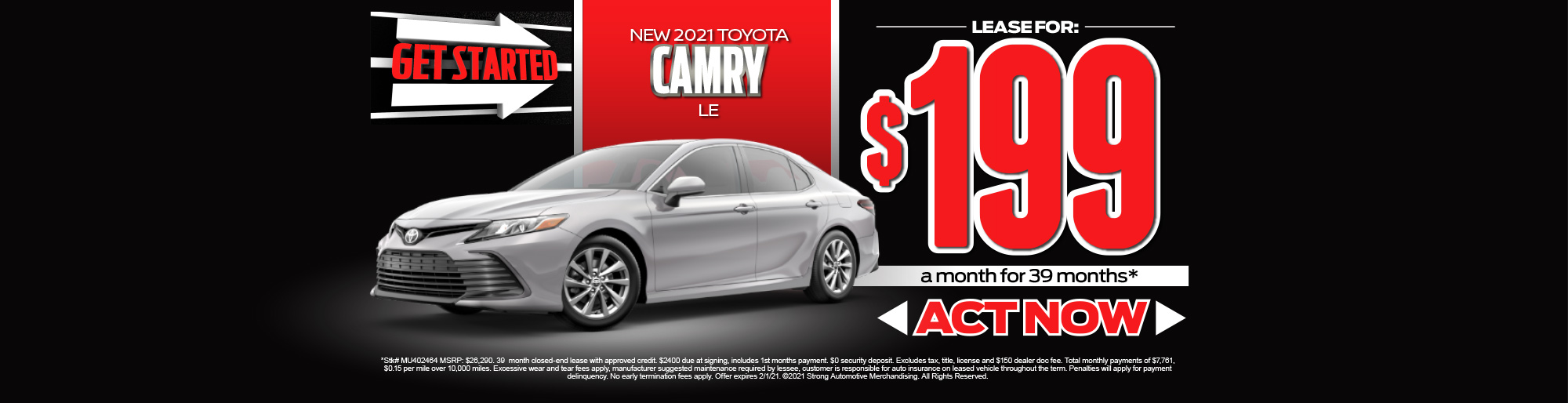 LEASE A NEW 2021 CAMRY LE FOR $199/MO* - ACT NOW