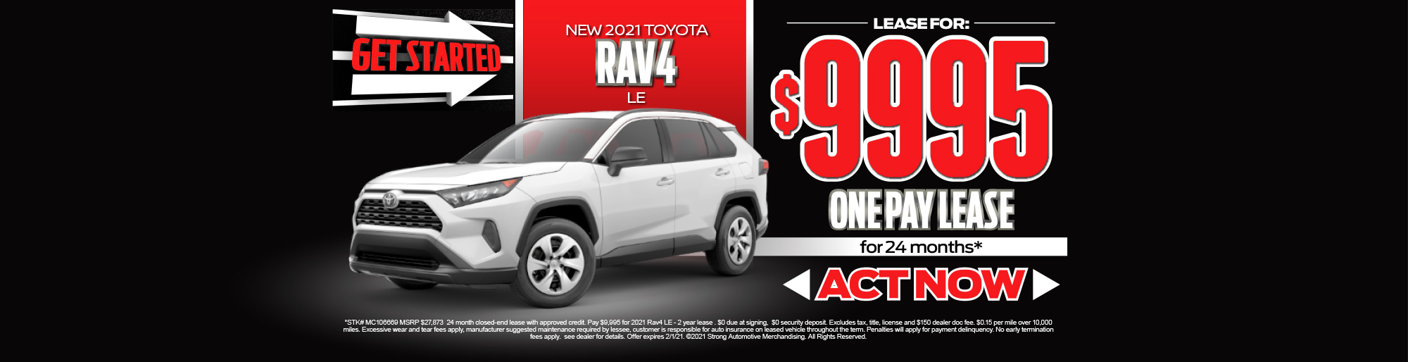 NEW 2021 TOYOTA RAV4 LE $9995/ONE PAY LEASE FOR 24 MOS* - ACT NOW