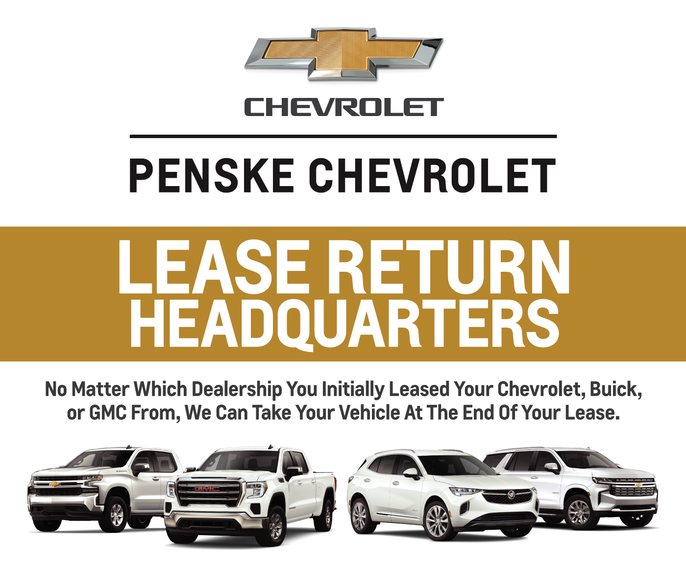 Penske Chevrolet is Your Lease Return Headquarters | No Matter Which Dealership You Initially Leased Your Chevy, Buick or GMC From, We Can Take Your Vehicle Back