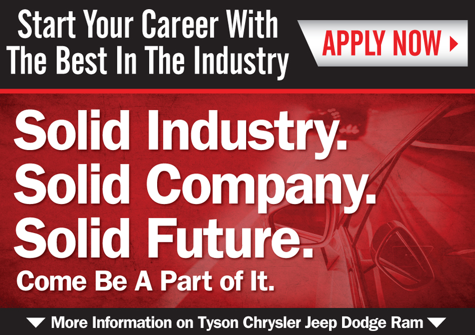 Start Your Career with The Best in the Industry, Tyson Chrysler Dodge Jeep Ram