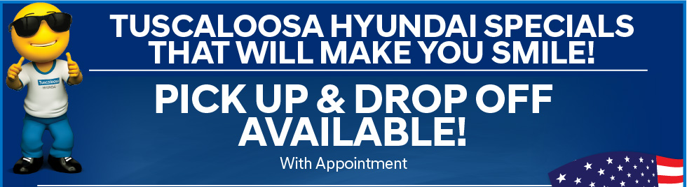 Tuscaloosa Hyundai Specials that will make you smile! Free with an appointment - Tire Rotation every day after 2pm - View Details