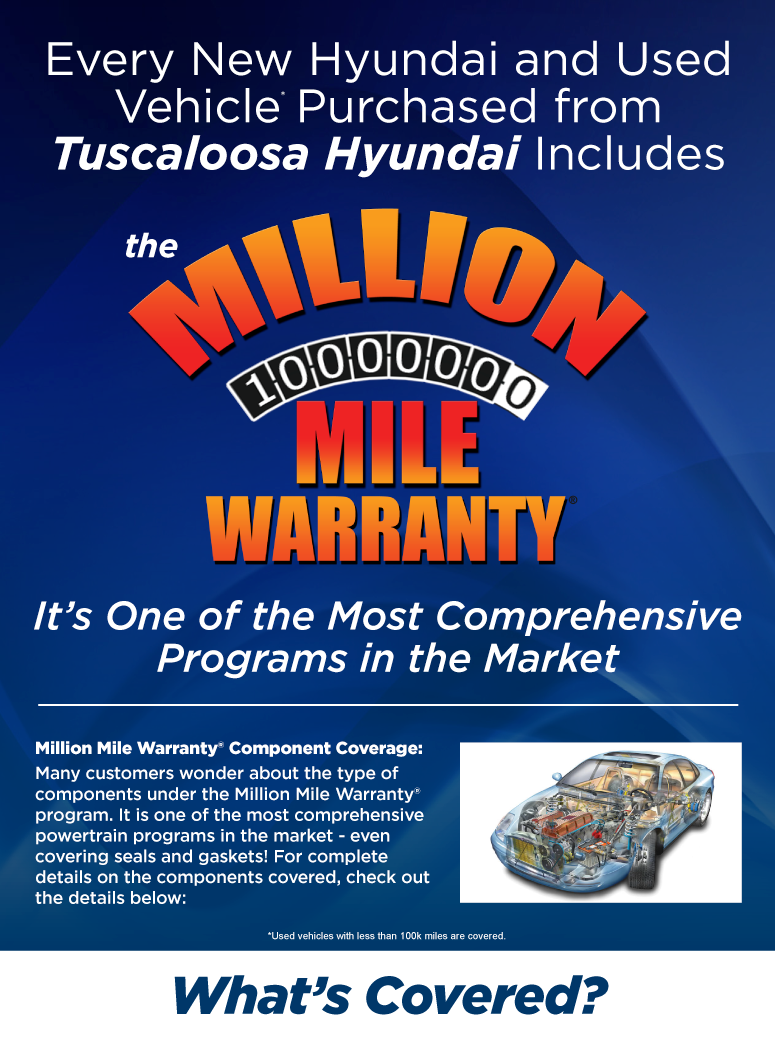 Every New Hyundai and Used Vehicle* Purchased At Tuscaloosa Hyundai Includes the Million Mile Warranty!