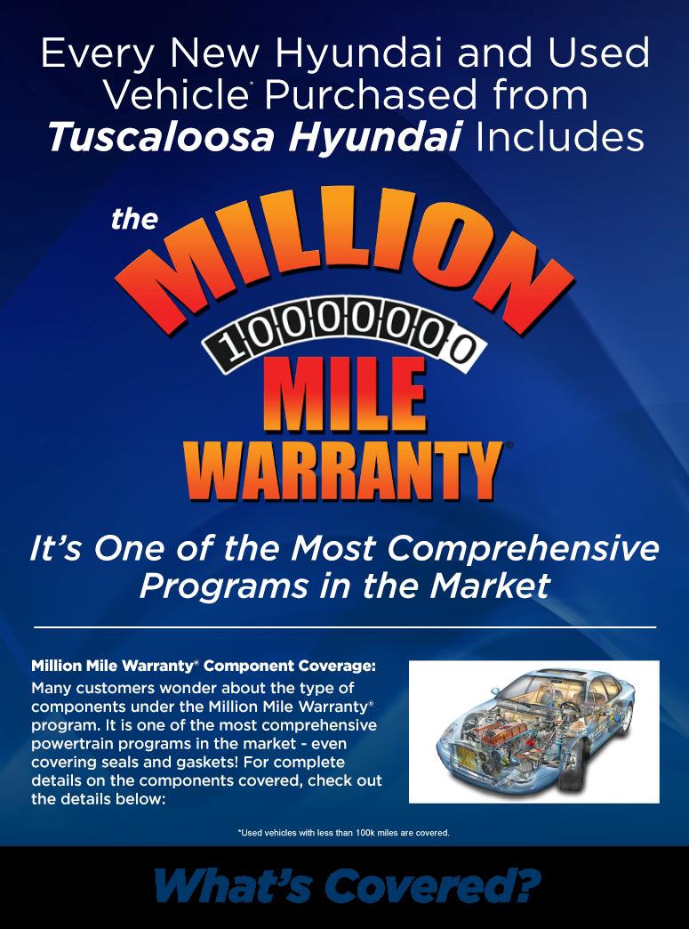 Every New Hyundai and Used Vehicle* Purchased At Tuscaloosa Hyundai Includes the Million Mile Warranty!