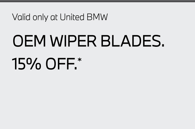 Valid only at United BMW. OEM Wiper Blades 10% off.