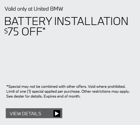 Valid only at United BMW: BATTERY INSTALLATION $75 OFF* click here for details.
