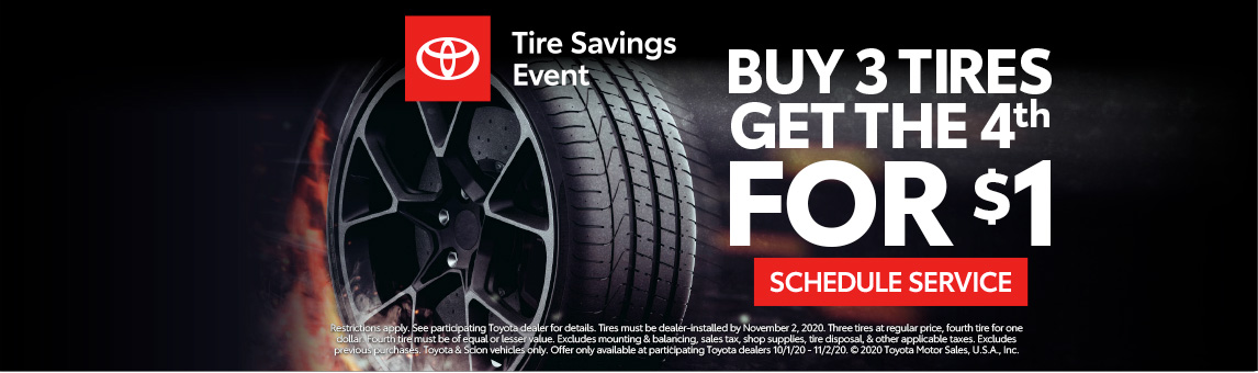 Tire Special buy 3 Tires get the 4th for $1* Schedule Service