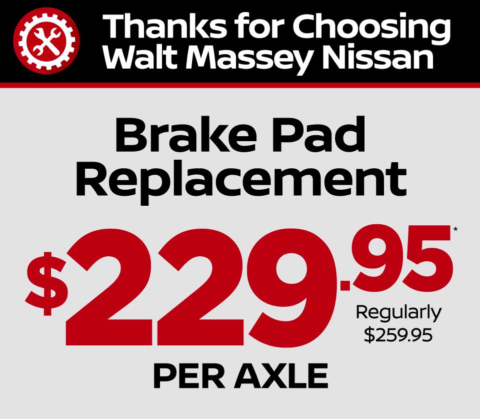 Brake Pad Replacement $229.95 at Walt Massey Nissan
