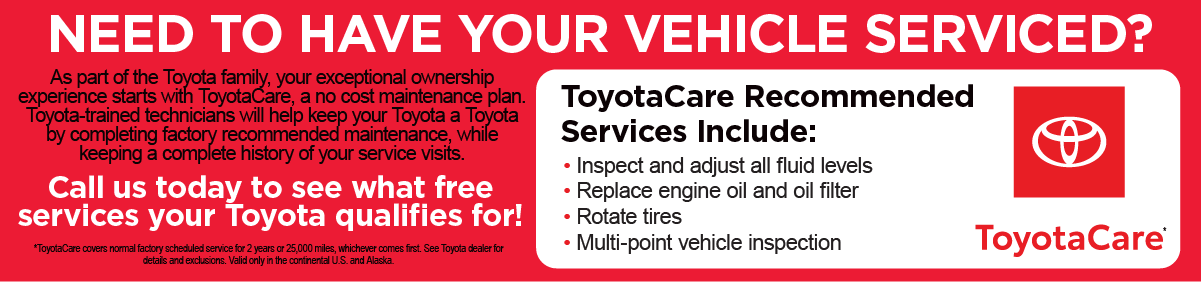Call us today to see what free services your Toyota qualifies for!